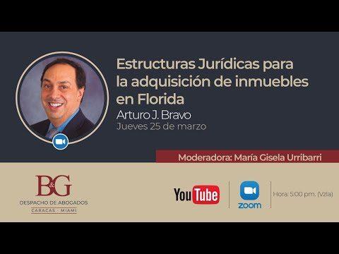 Estructuras Jurídicas para la adquisición de inmuebles en Florida - Arturo J. Bravo