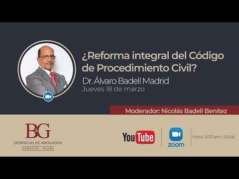 ¿Reforma integral del Código de Procedimiento Civil? - Álvaro Badell Madrid