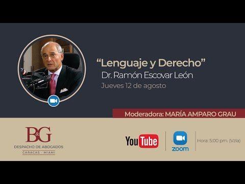 "Conversatorio ""Lenguaje y Derecho"" - Dr. Ramón Escovar León"